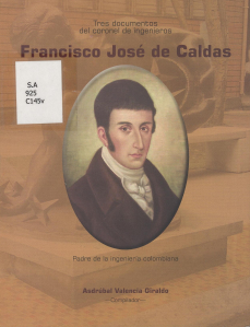 tres documentos coronel ingenieros francisco jose caldas