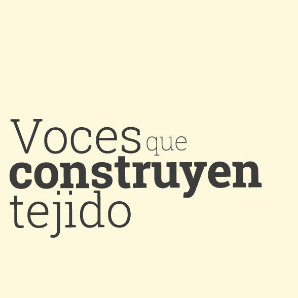 VOCES QUE CONSTRUYEN TEJIDO: LECTURAS ENTRE TIEMPOS.