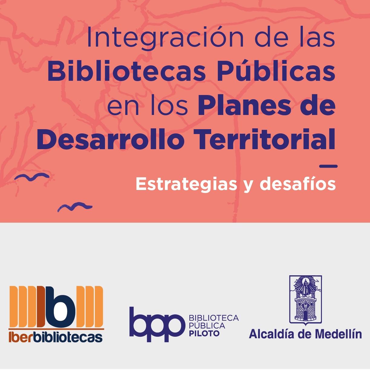 INTEGRACIÓN DE LAS BIBLIOTECAS PÚBLICAS EN LOS PLANES DE DESARROLLO TERRITORIAL