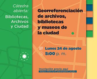 CÁTEDRA ABIERTA: BIBLIOTECAS, ARCHIVOS Y CIUDAD