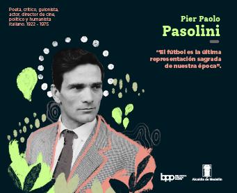 PIER PAOLO PASOLINI, EL HUMANISTA MALDITO