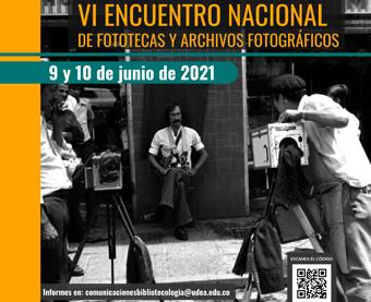 VI ENCUENTRO NACIONAL DE FOTECAS Y ARCHIVOS FOTOGRÁFICOS